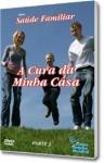 A CURA DA MINHA CASA PARTE 3